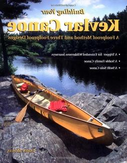 Building Your Kevlar Canoe: A Foolproof Method and Three Foo