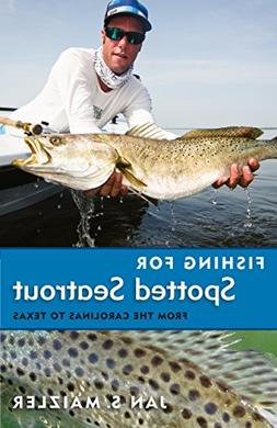 Fishing for Spotted Seatrout: From the Carolinas to Texas